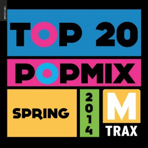 Top 20 PopMix Spring 2014