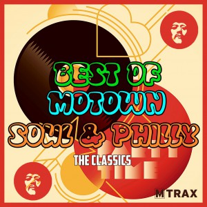 Best of Motown, Soul & Philly - The Classics