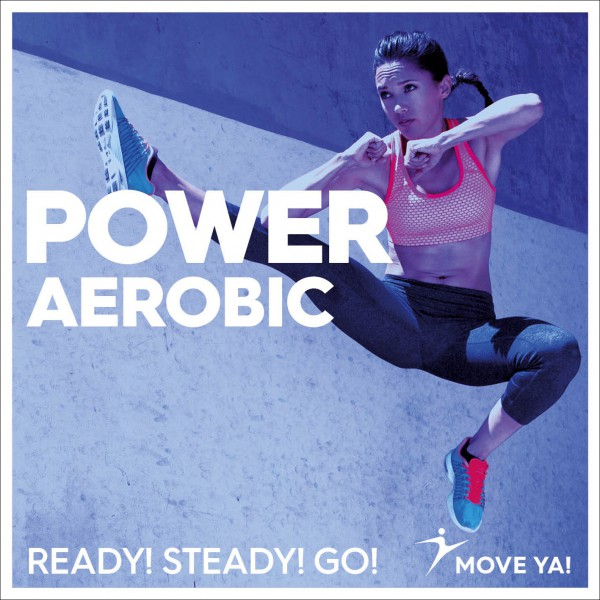 Power Aerobic Ready, Steady, Go!