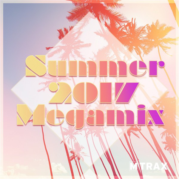 Summer 2017 Megamix