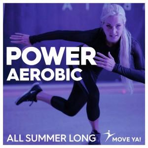 Power Aerobic All Summer Long