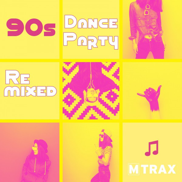 90s Dance Party Remixed