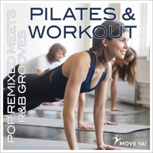 Pilates & Workout, Pop Remixed & R&B Grooves
