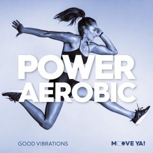 Power Aerobic - Good Vibrations