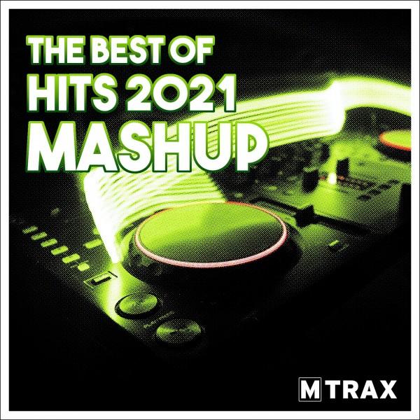 Best of Hits 2021 Mashup