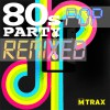 80s Pop Party Remixed