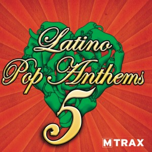 Latino Pop Anthems 5