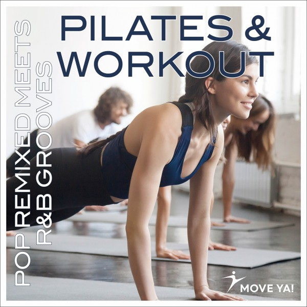 Pilates & Workout, Pop Remixed & R&B Grooves