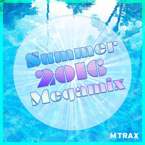 Summer 2016 Megamix