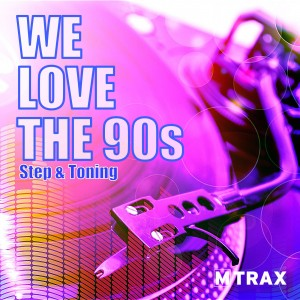 We Love The 90s - Step & Toning