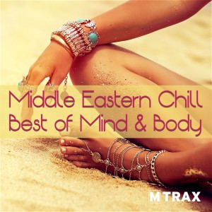 Middle Eastern Chill - Best of Mind & Body